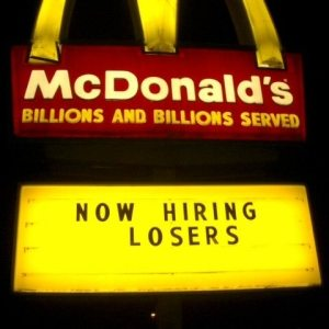 Picture of McDonalds sign saying 'now hiring losers'