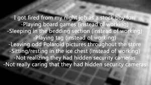 A list of reasons why an employee got sacked like 'I got caught playing board games on duty'
