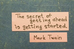 Mark Twain quote The Secret of getting ahead is getting started