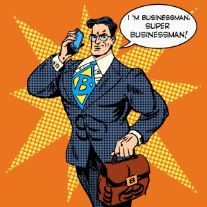 A cartoon businessman/superhero saying 'I'm businessman, super businessman'