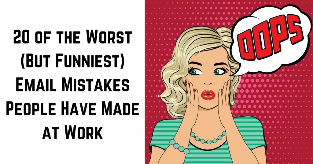 20 of the Worst (But Funniest) Email Mistakes People Have Made at Work
