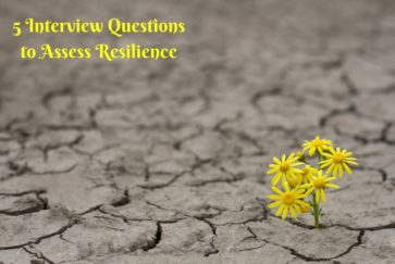 5 Interview Questions to Assess Resilience