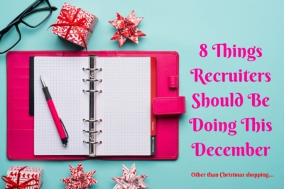 8 Things Recruiters Should Be Doing This December