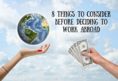 8 Things You Need to Consider Before Deciding to Work Abroad