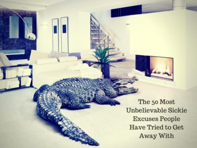 the-50-most-unbelievable-sickie-excuses-people-have-tried-to-get-away-with
