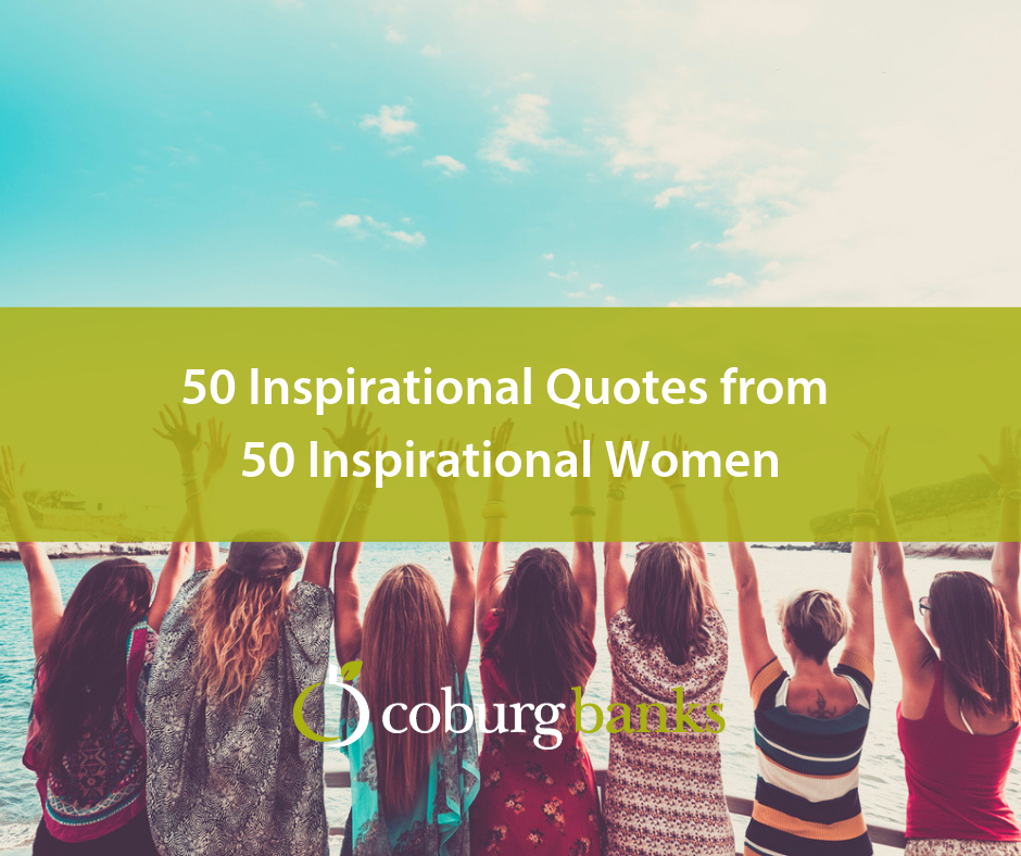 Inspiring Quotes For Women: 50 Inspirational Quotes From 50 Inspirational Women [Blog