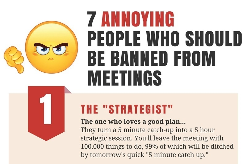 7 Annoying People Who Should Be Banned From All Meetings