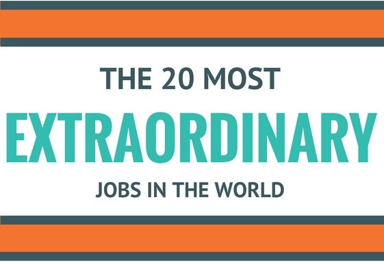 The 20 Most Extraordinary Jobs in the World