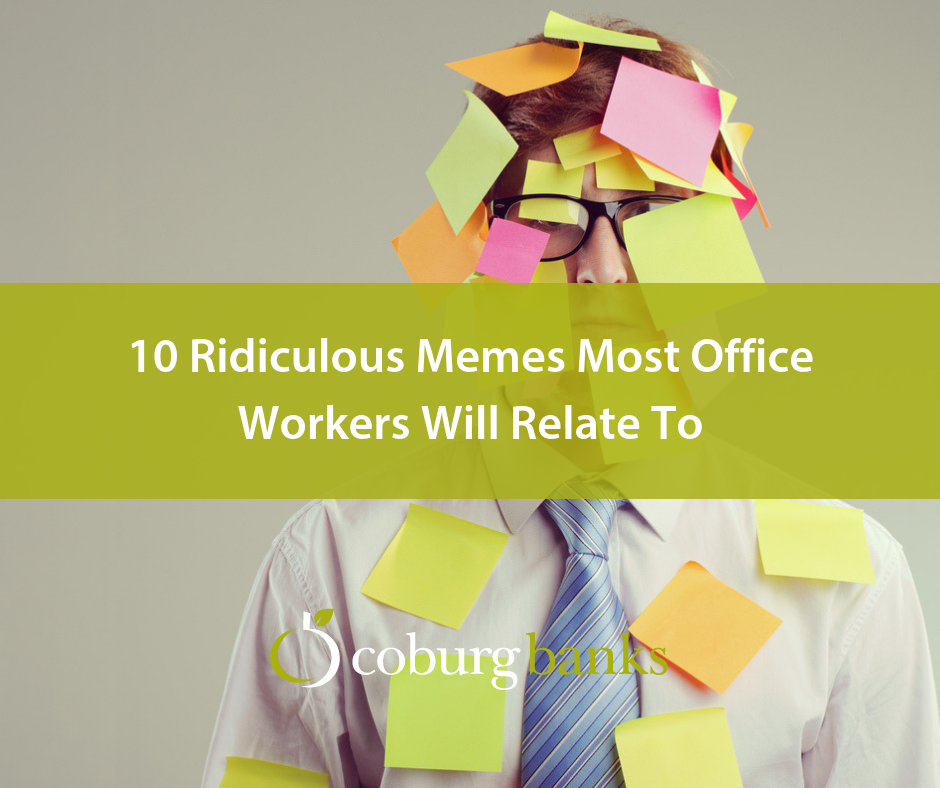 10 Ridiculous Memes Most Office Workers Will Relate To