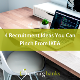 4 Recruitment Ideas You Can Pinch From IKEA