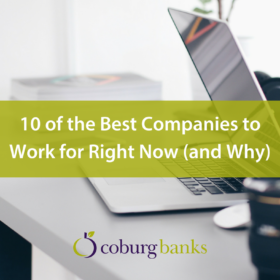 10 of the Best Companies to Work for Right Now (and Why)