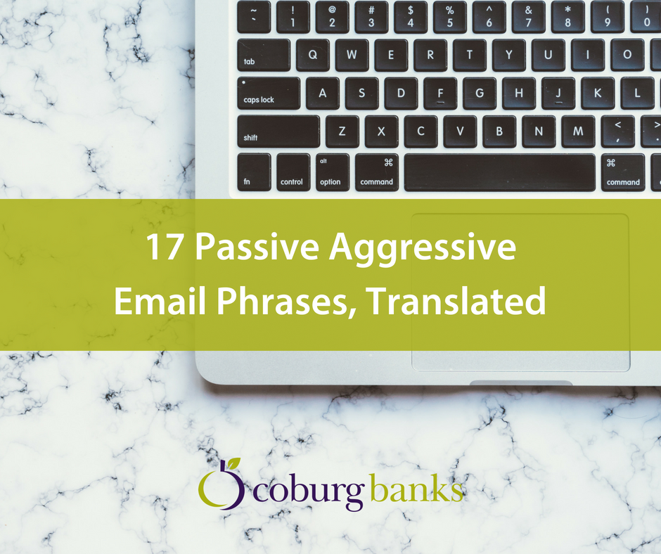 17 Passive Aggressive Email Phrases, Translated