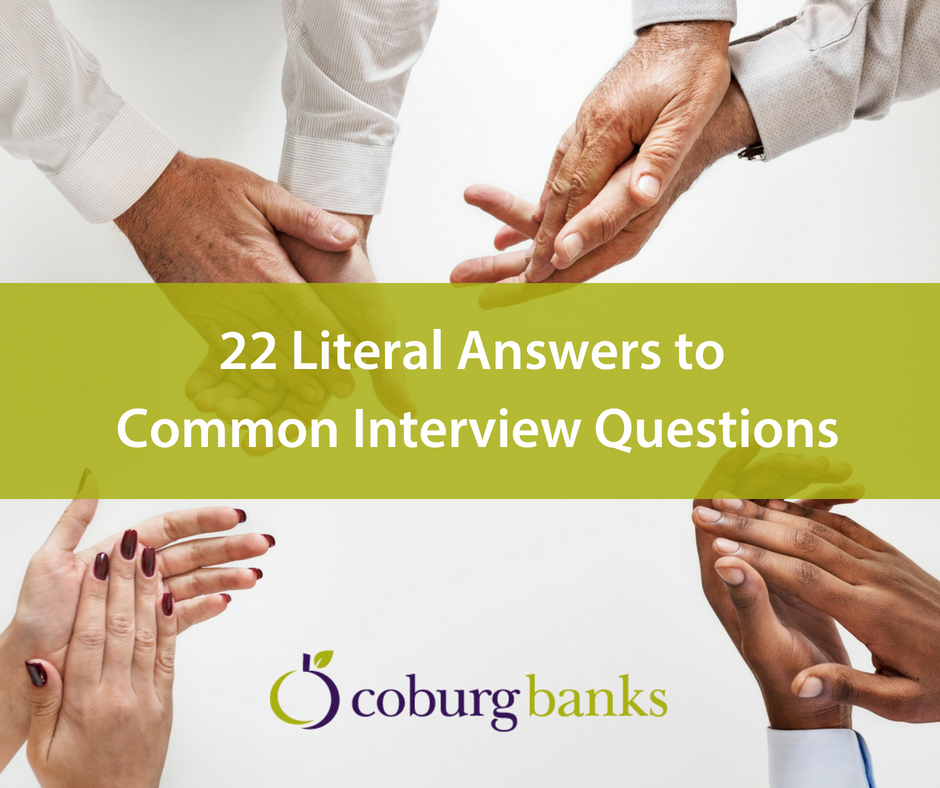 22 Literal Answers to Common Interview Questions - Coburg ...
