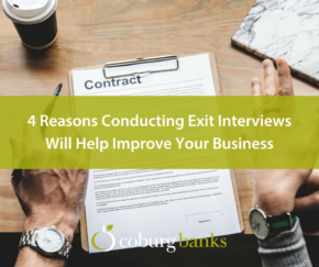 4 Reasons Conducting Exit Interviews Will Help Improve Your Business