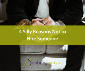 4 Silly Reasons Not to Hire Someone