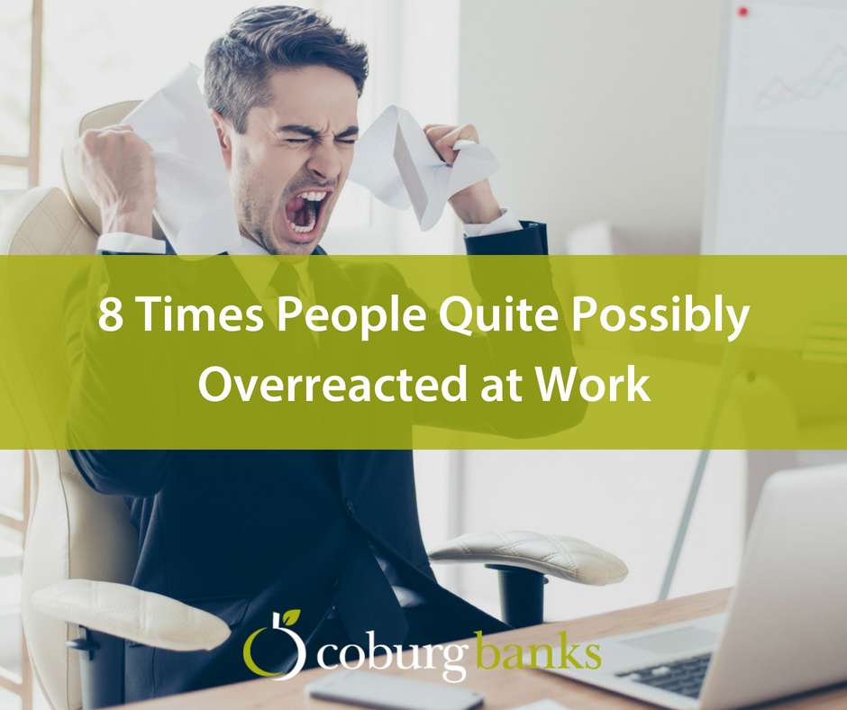 8 Times People Quite Possibly Overreacted at Work