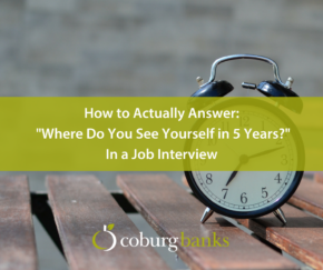 How to Actually Answer Where Do You See Yourself in 5 Years In a Job Interview