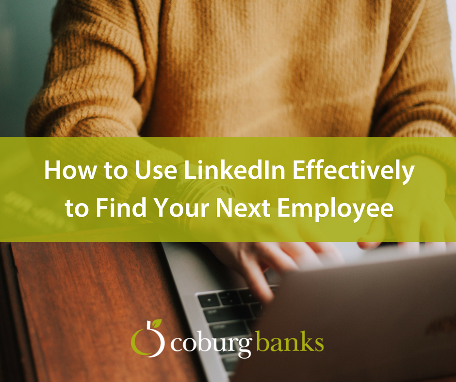 How to Use LinkedIn Effectively to Find Your Next Employee