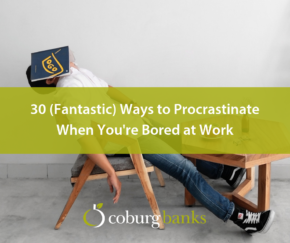 30 (Fantastic) Ways to Procrastinate When You're Bored at Work