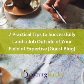 7 Practical Tips to Successfully Land a Job Outside of Your Field of Expertise [Guest Blog]