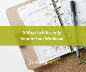 5 Ways to Efficiently Handle Your Workload