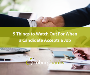 5 Things to Watch Out For When a Candidate Accepts a Job