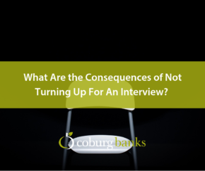 What Are the Consequences of Not Turning Up For An Interview?