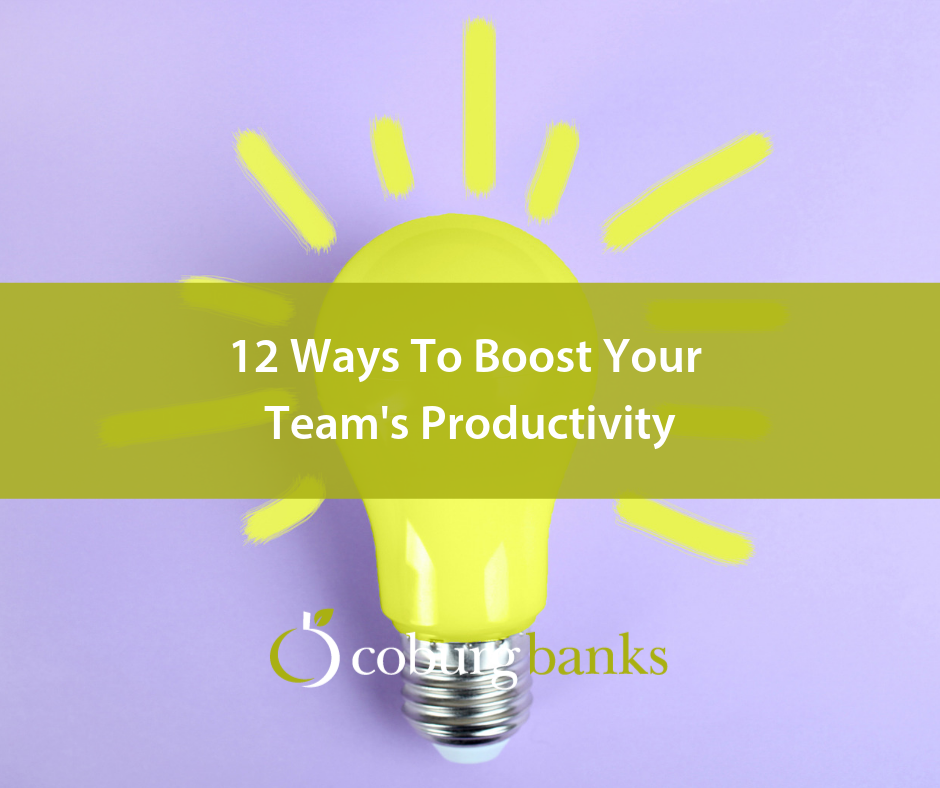 12 Ways To Boost Your Team's Productivity