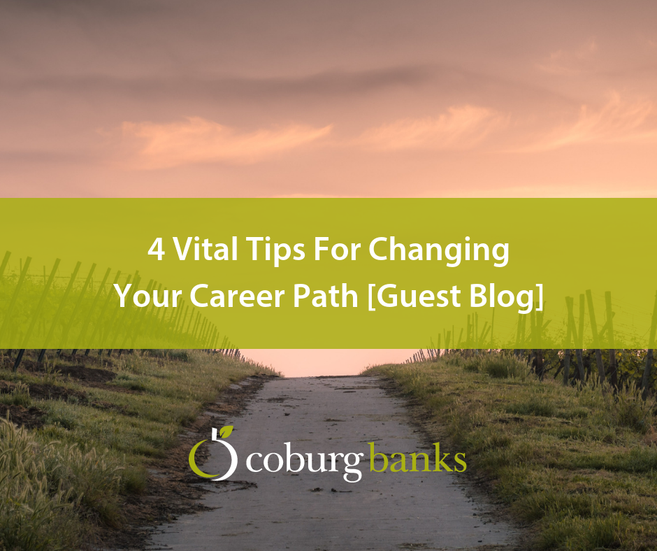 4 Vital Tips For Changing Your Career Path [Guest Blog]