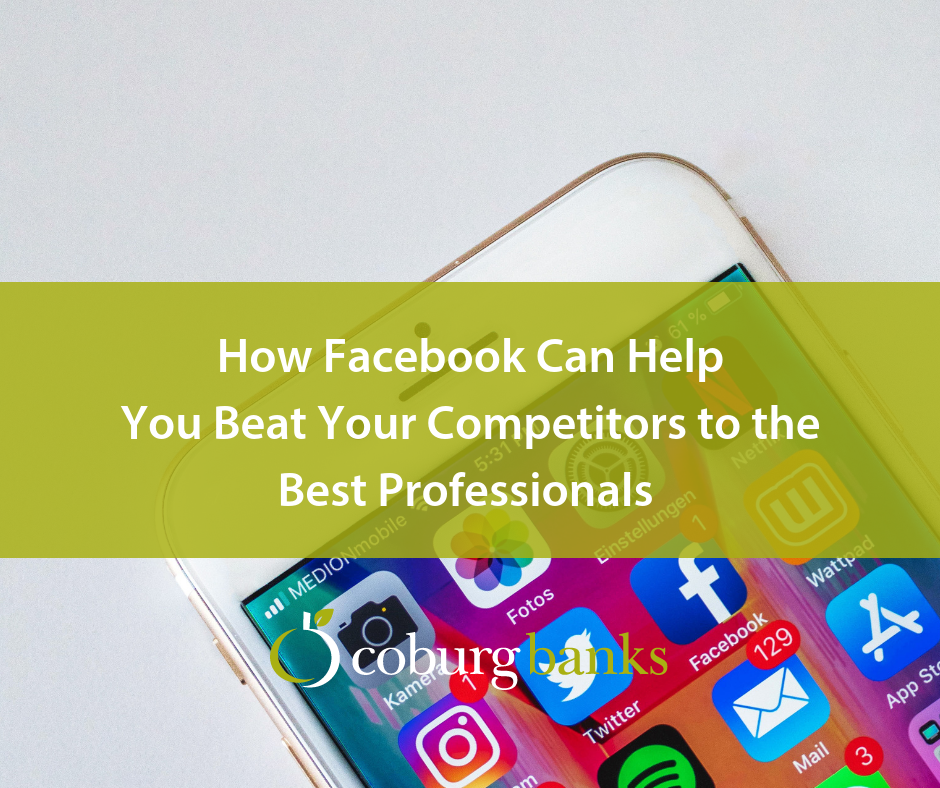 How Facebook Can Help You Beat Your Competitors to the Best Professionals