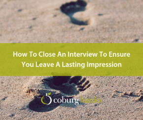 How To Close An Interview To Ensure You Leave A Lasting Impression