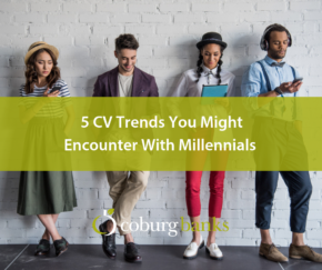 5 CV Trends You Might Encounter With Millennials