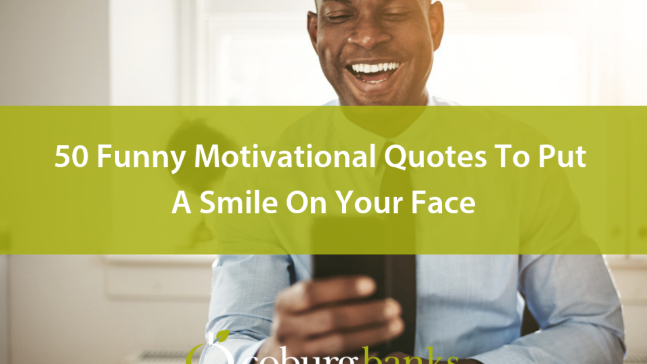 50 Funny Motivational Quotes To Put A Smile On Your Face
