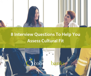 8 Interview Questions To Help You Assess Cultural Fit
