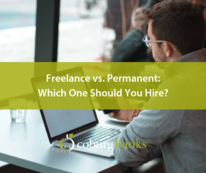 Freelance vs. Permanent: Which One Should You Hire?