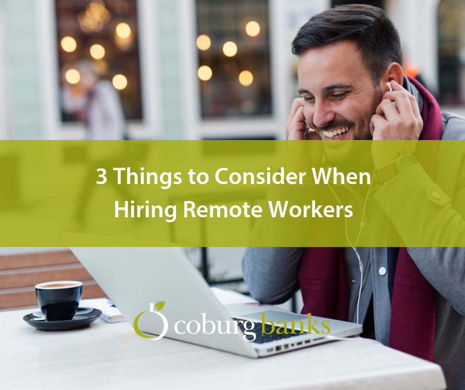 3 Things to Consider When Hiring Remote Workers