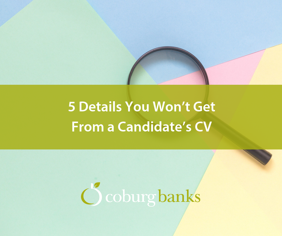 5 Details You Won't Get From a Candidate's CV