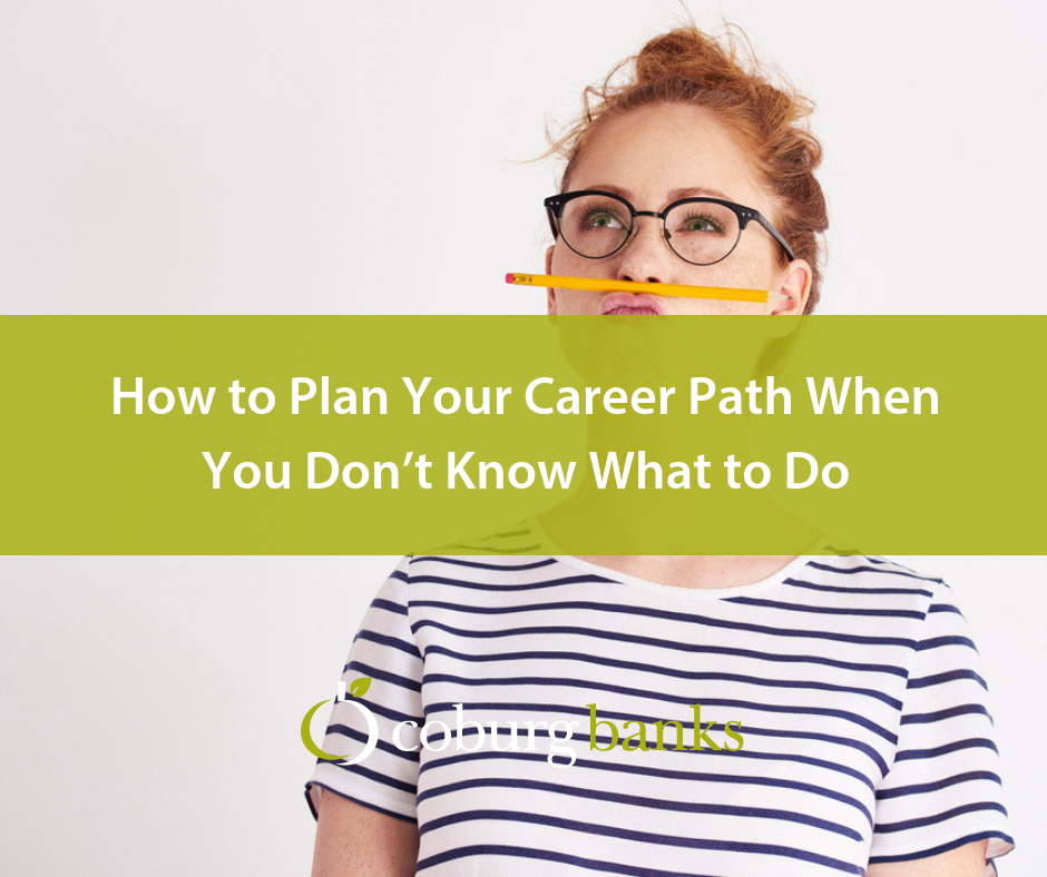 How to Plan Your Career Path When You Don't Know What to Do