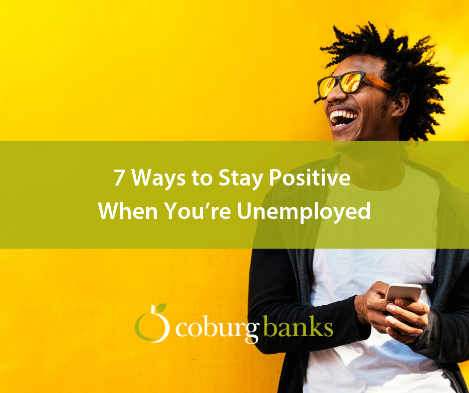 7 Ways to Stay Positive When You're Unemployed