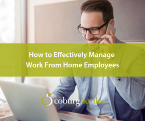 How to Effectively Manage Work From Home Employees