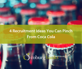 4 Recruitment Ideas You Can Pinch From Coca Cola