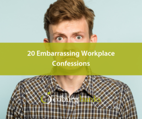 20 Embarrassing Workplace Confessions.
