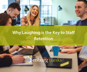Why Laughing is the Key to Staff Retention