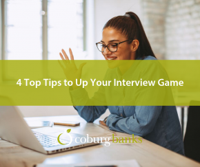4 Top Tips to Up Your Interview Game