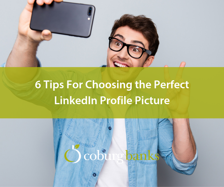 6 Tips For Choosing the Perfect LinkedIn Profile Picture
