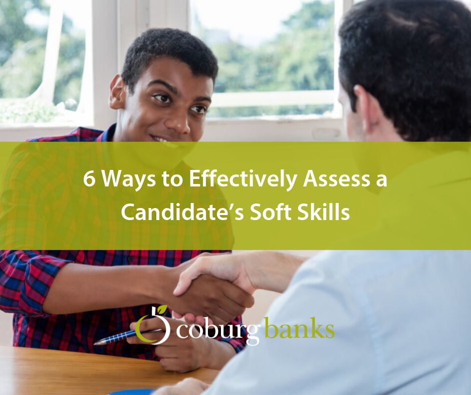 6 Ways to Effectively Assess a Candidate's Soft Skills