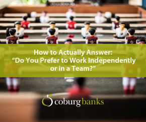 """How to Actually Answer: """"Do You Prefer to Work Independently or in a Team?"""""""