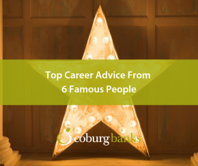 Top Career Advice From 6 Famous People