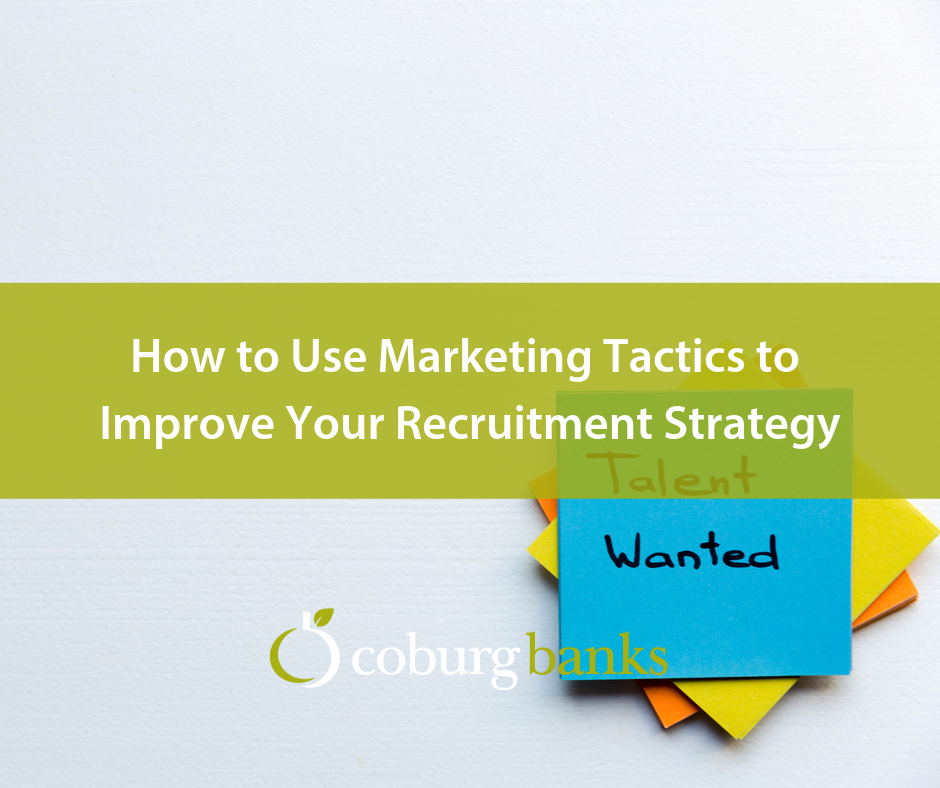 How to Use Marketing Tactics to Improve Your Recruitment Strategy