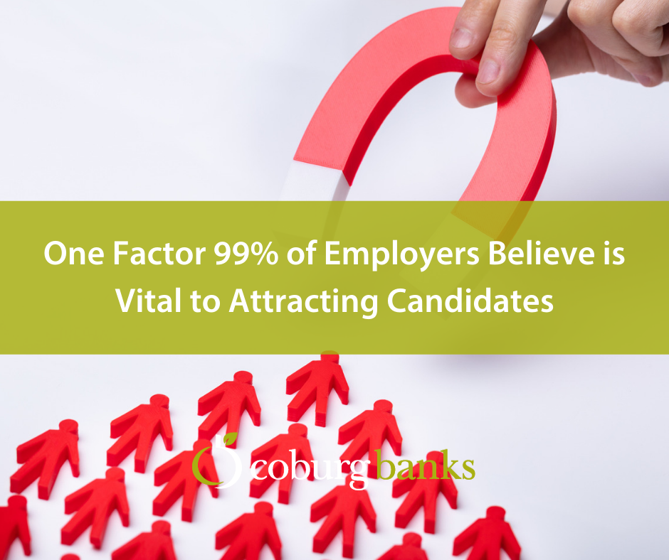 One Factor 99% of Employers Believe is Vital to Attracting Candidates